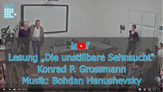 Video Lesung Konrad Grossmann_Sehnsucht