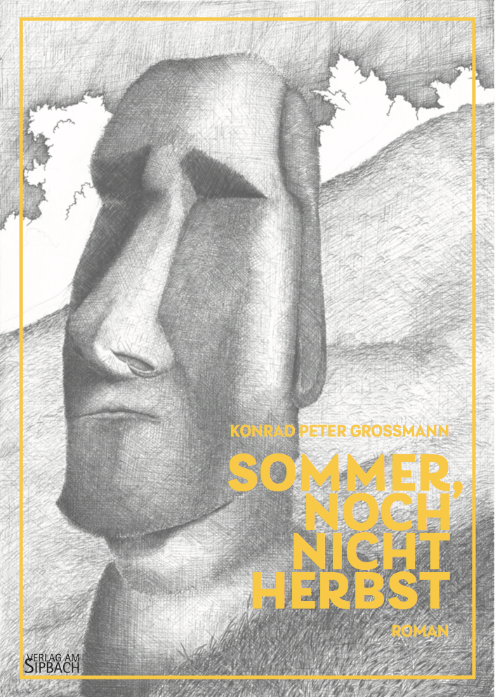 """Umschlagbild des Romans """"Sommer, noch. nicht Herbst"""", von Konrad Peter Grossmann, Verlag am Sipbach, 2021"""